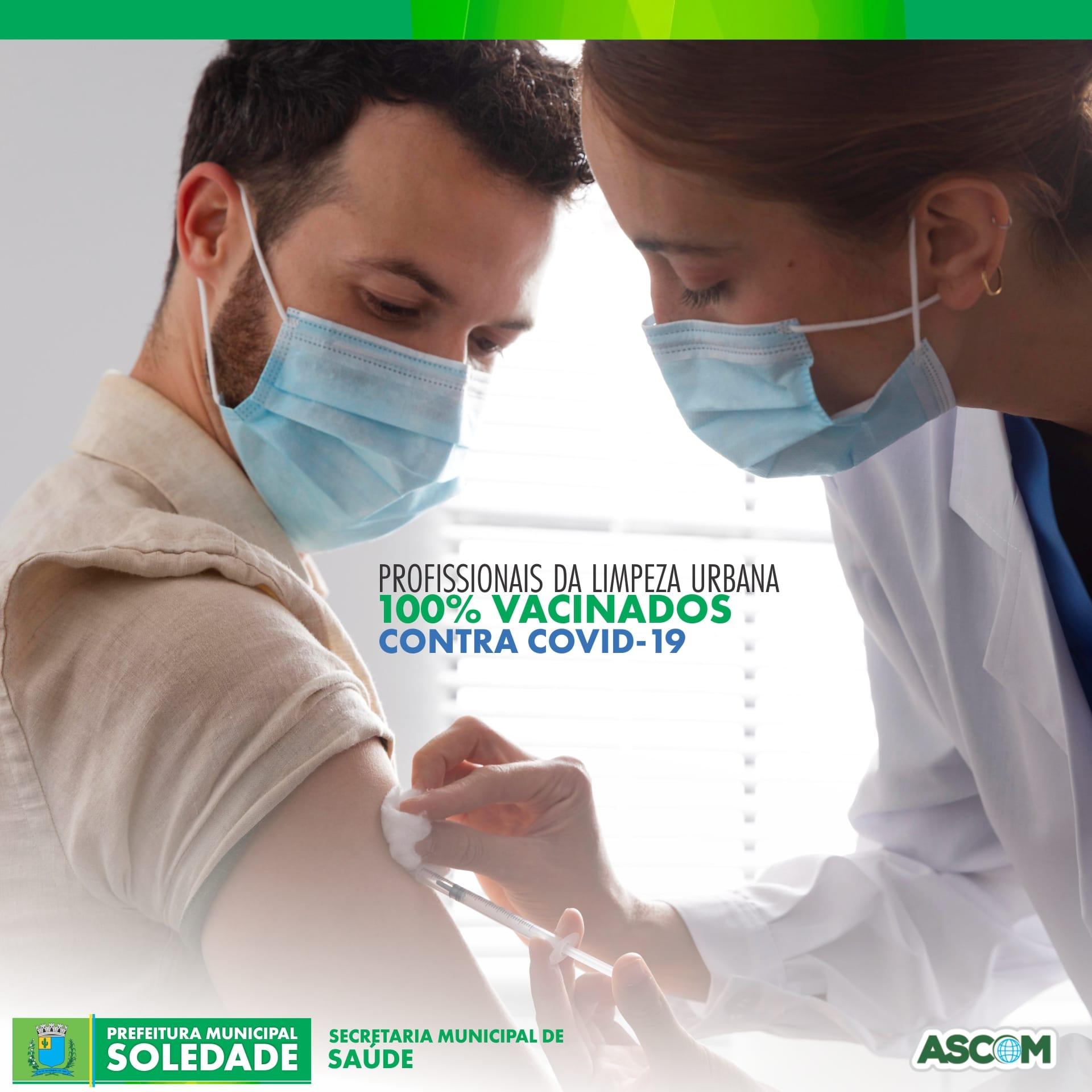 Profissionais da Limpeza Urbana são vacinados contra a Covid-19