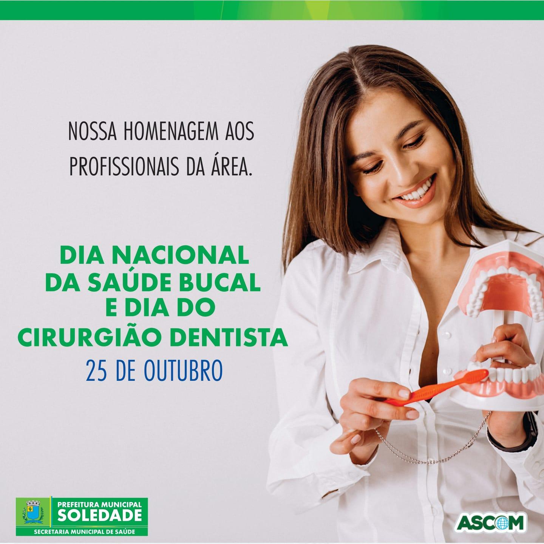 25 de Outubro: Dia Nacional da Saúde Bucal e Dia do Cirurgião Dentista